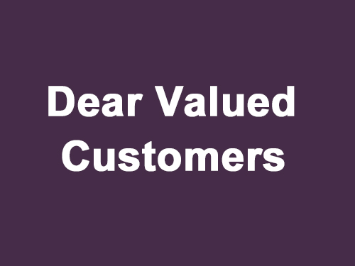 Dear Valued Customers