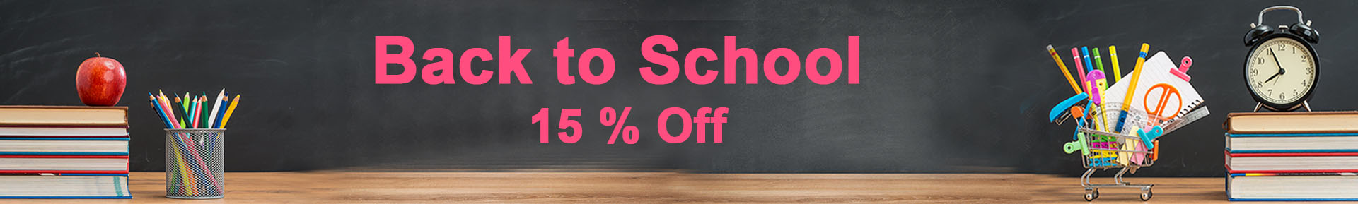 Back to School 15% Off